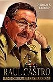 Raul Castro, un hombre en revolución