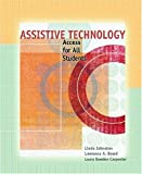 img - for Assistive Technology: Access for All Students by Linda B. Johnston (2006-08-16) book / textbook / text book