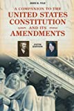 A Companion to the United States Constitution and Its Amendments (Companion to the United States Constitution & Its Amendments) 5th Edition