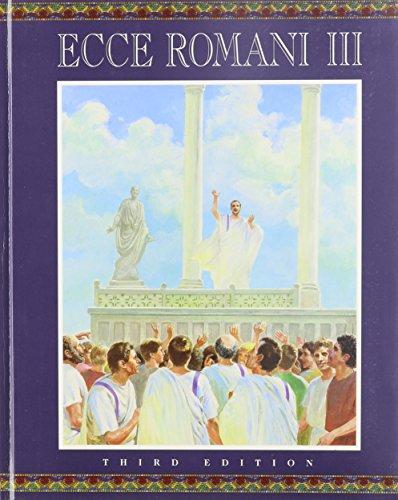 Ecce Romani III: A Latin Reading Program; From Republic to Empire( 3rd. edition)