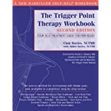 The Trigger Point Therapy Workbook: Your Self-Treatment Guide for Pain Relief, 2nd Edition