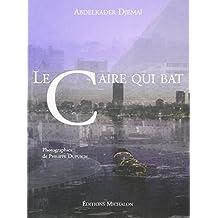 CAIRE QUI BAT (LE)