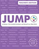 JUMP: Journal for Understanding Mathematical Principles: Teacher's Edition, Eliza Akana and Jonelle Flight, 0615454445