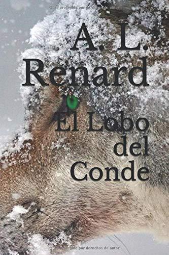 Libro : El Lobo del Conde  - A. L. Renard