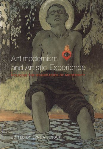 Antimodernism and Artistic Experience: Policing the Boundaries of Modernity (Heritage) ebook