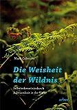 Die Weisheit der Wildnis: Selbsterkenntnis durch Achtsamkeit in der Natur
