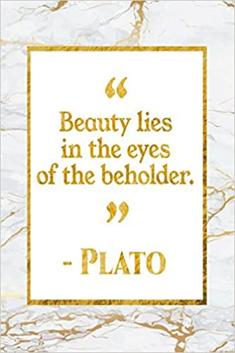 Beauty Lies In The Eyes Of The Beholder Gold Marble Plato Quote