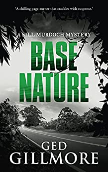 Base Nature (A Bill Murdoch Mystery Book 3) by [Gillmore, Ged]