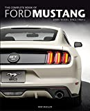 The Complete Book of Ford Mustang: Every Model...