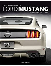 The Complete Book of Ford Mustang: Every Model Since 1964 1/2 (Complete Book Series)