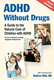 ADHD Without Drugs: A Guide to the Natural Care of Children with ADHD ~ By One of America's Leading Integrative Pediatricians