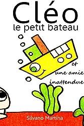 Cléo le petit bateau et une amie inattendue (French Edition)