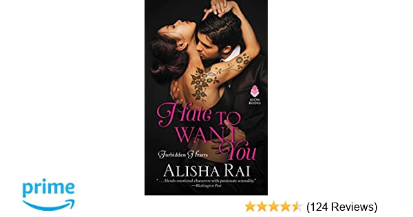 Hate To Want You Forbidden Hearts Alisha Rai 9780062566737