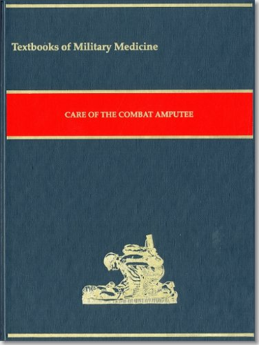 Care Of The Combat Amputee  Textbooks Of Military Medicine