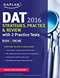 Kaplan DAT 2016 Strategies, Practice, and Review with 2 Practice Tests: Book + Online