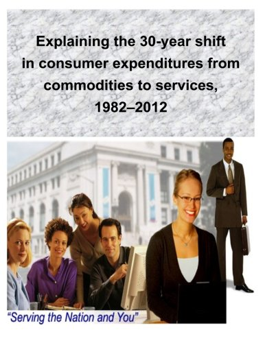 Read Online Explaining the 30-year shift in consumer expenditures from commodities to services, 1982–2012 pdf