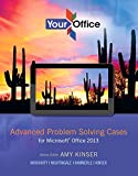 Your Office : Getting Started with Advanced Cases for Microsoft Office 15, Kinser, Amy and Raney, David, 0133143295