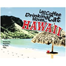 Leo the Coffee Drinking Cat Moves to Hawaii