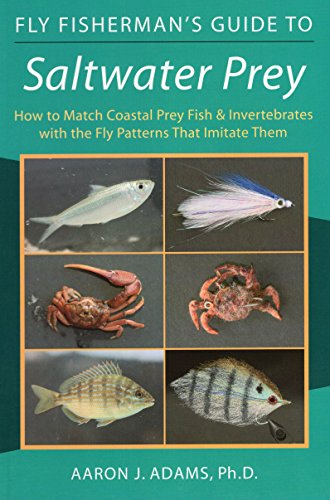 (Fly Fisherman's Guide to Saltwater Prey: How to Match Coastal Prey Fish & Invertebrates with the Fly Patterns That Imitate Them)
