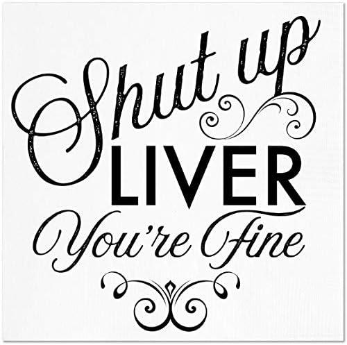 "Funny Napkins - SHUT UP LIVER YOU'RE FINE- Boutique Cocktail Napkins, 5""X5"", Pack Of 20 Party Napkins"