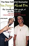 You Forgot about Dre! the Unauthorized Biography of Dr. Dre and Eminem - from N. W. A. to Slim Shady - a Tale of Gangsta Rap, Vi, Kelly Kenyatta, 0970222491