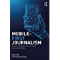 Mobile-First Journalism: Producing News for Social and Interactive Media (English Edition)