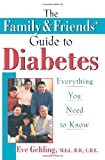 The Family and Friends' Guide to Diabetes, Eve Gehling, 0471348015