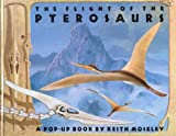 The Flight of the Pterosaurs, Keith Moseley, 0671622323