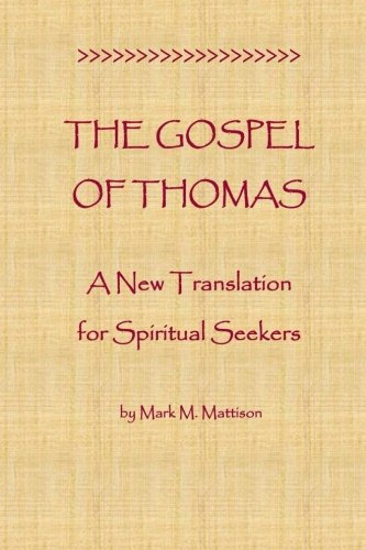 The Gospel of Thomas: A New Translation for Spiritual Seekers (Gospel Of Thomas St)