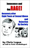 Innocence and Outrage!: Recovery After Eight Years of Sexual Abuse and Rejection by Society