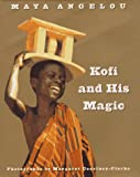 Front cover for the book Kofi and His Magic by Maya Angelou