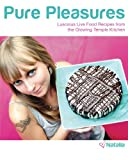 Pure Pleasures: Luscious Live Food Recipes from the Glowing Temple Kitchen