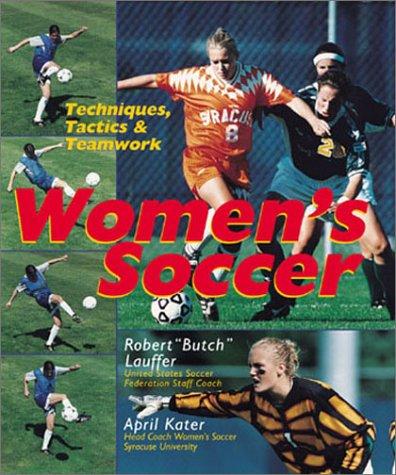 Women's Soccer: Techniques, Tactics & Teamwork