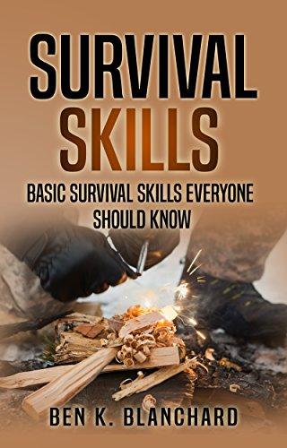Survival Skills : Basic Survival Skills Everyone Should Know