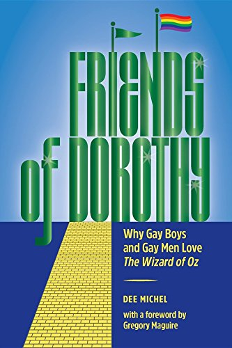 Amazon friends of dorothy why gay boys and gay men love the friends of dorothy why gay boys and gay men love the wizard of oz by fandeluxe Image collections