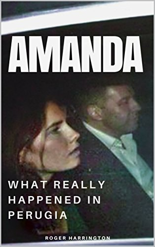 Amazon amanda what really happened in perugia the true story amanda what really happened in perugia the true story of amanda knox and the fandeluxe Image collections