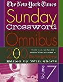 new york times sunday crossword - The New York Times Sunday Crossword Omnibus Volume 7: 200 World-Famous Sunday Puzzles from the Pages of The New York Times