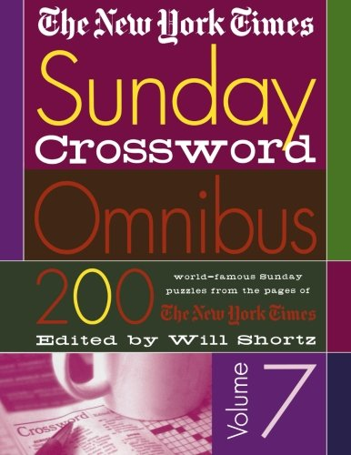 The New York Times Sunday Crossword Omnibus Volume 7: 200 World-Famous Sunday Puzzles from the Pages of The New York Tim