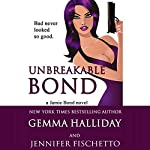 Unbreakable Bond: Jamie Bond, Book 1 | Gemma Halliday,Jennifer Fischetto