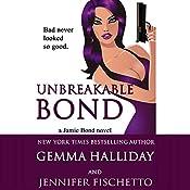 Unbreakable Bond: Jamie Bond, Book 1 | Gemma Halliday, Jennifer Fischetto
