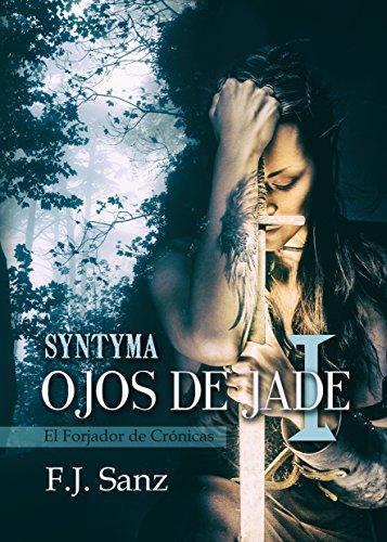 Ojos de Jade I. Syntyma: Edición revisada y corregida (El Forjador de Crónicas