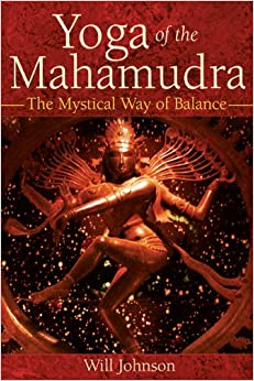 Book Yoga of the Mahamudra: The Mystical Way to Balance: The Mystical Way of Balance