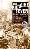 The Klondike Fever, Pierre Berton, 0881841390