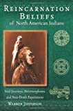 Reincarnation Beliefs of North Amercian Indians