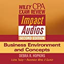 Wiley CPA Examination Review Impact Audios, Second Edition: Business Environment and Concepts Audiobook by Debra Hopkins Narrated by Debra Hopkins