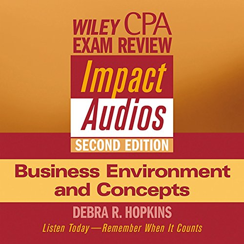 Wiley CPA Examination Review Impact Audios, Second Edition: Business Environment and Concepts
