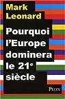 Pourquoi l'Europe dominera le XXIe siècle par Leonard