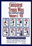 Consistent Tennis Wins (The Complete Series)Volumes I -VIII
