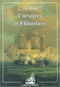 Corsaires et flibustiers par Jean Merrien