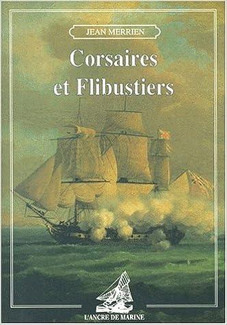 En ligne téléchargement Corsaires et flibustiers pdf, epub ebook